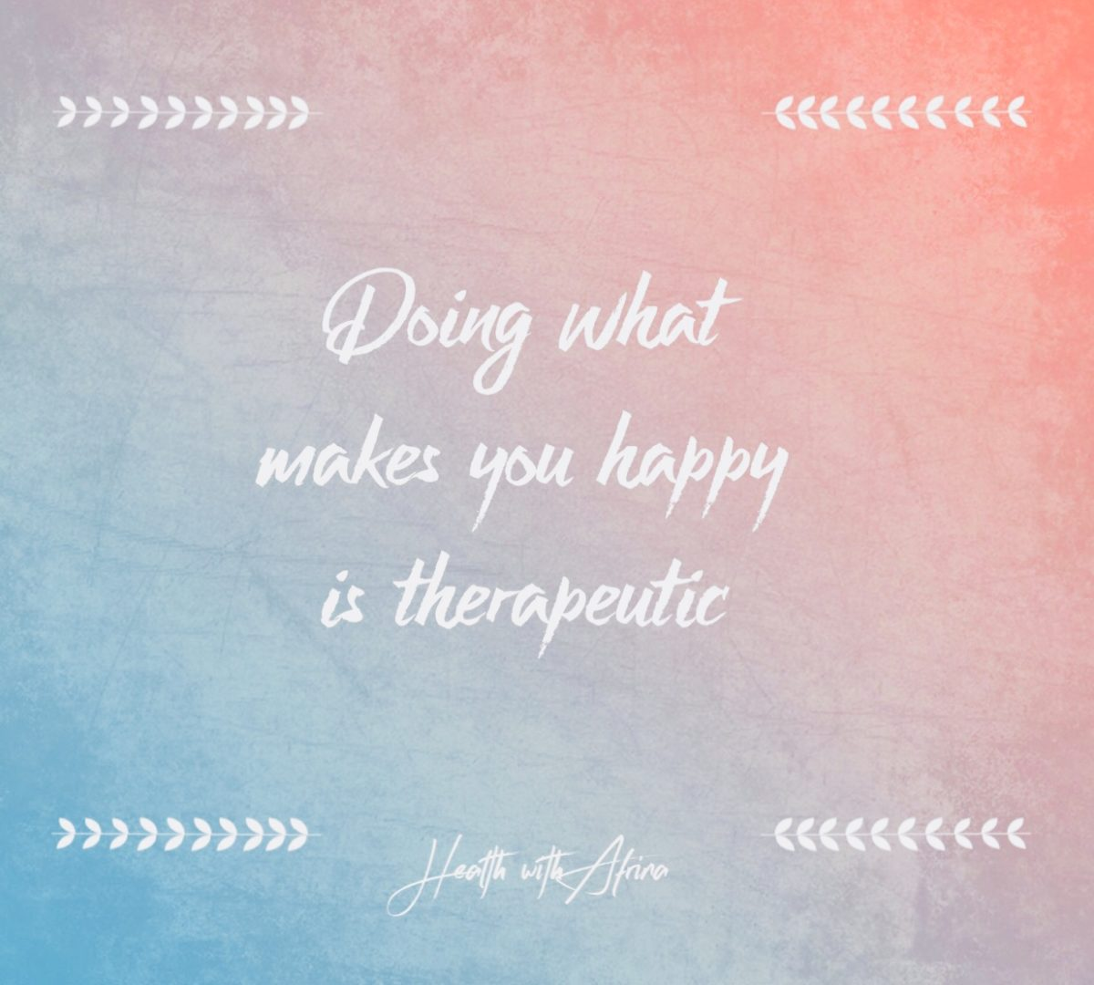 What brings you joy and happiness?